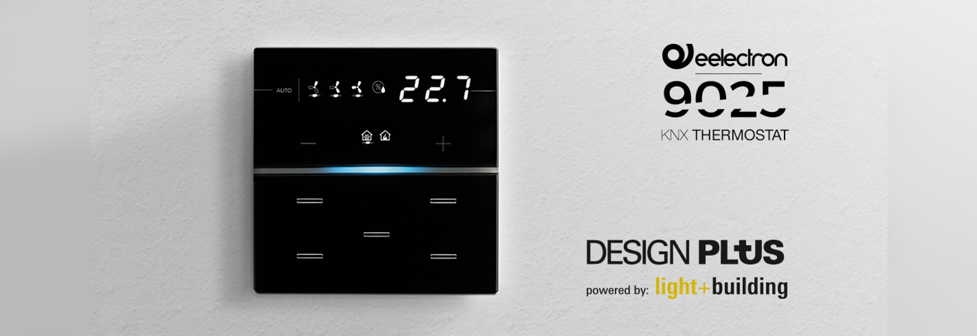 THE KNX 9025'S THERMOSTAT/HUMIDISTAT RECEIVES THE DESIGN PLUS AWARD