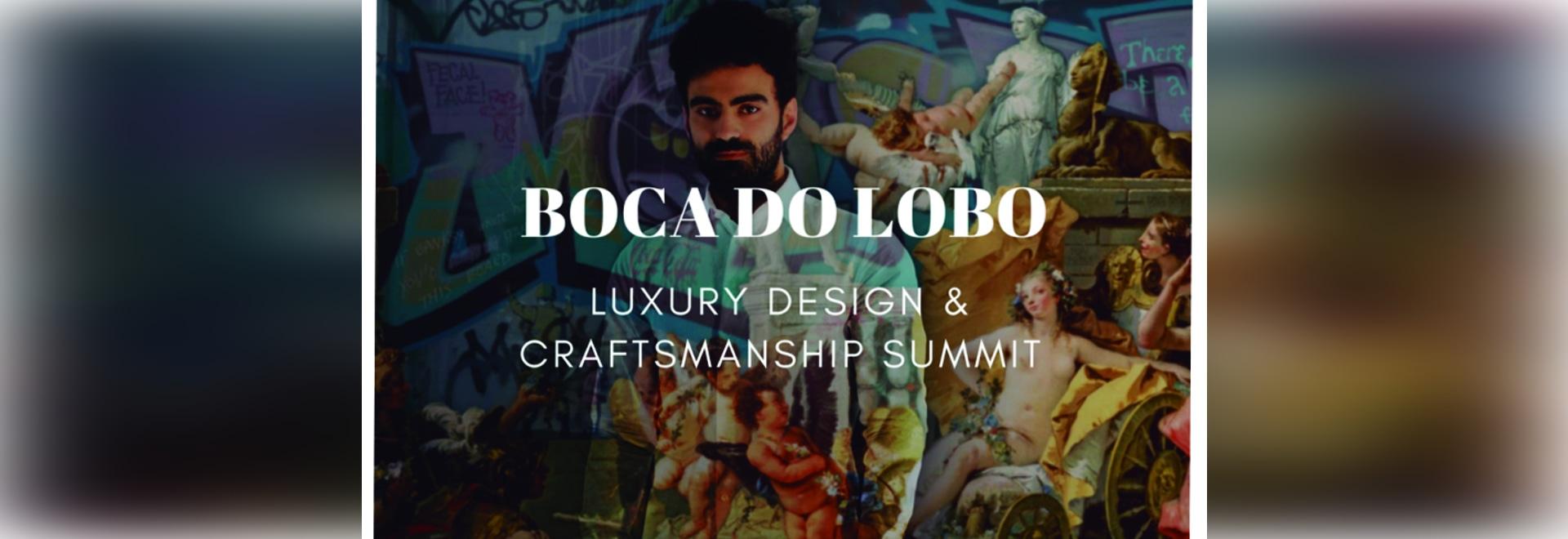 Luxury Design & Craftsmanship Summit Speakers: Boca do Lobo