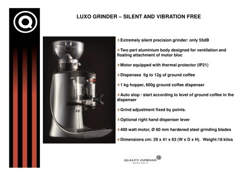 LUXO GRINDER - SILENT AND VIBRATION FREE