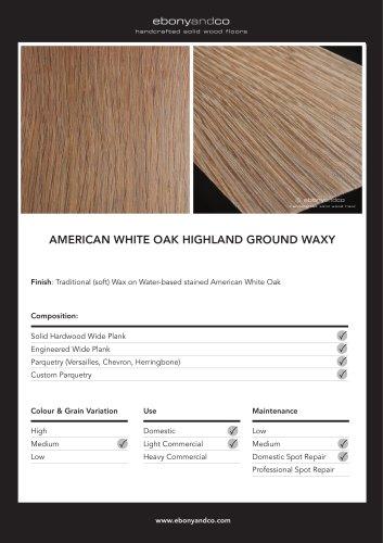 AMERICAN WHITE OAK HIGHLAND GROUND WAXY