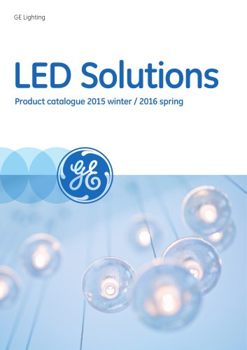 LED Solutions Product catalogue 2015 winter / 2016 spring - GE