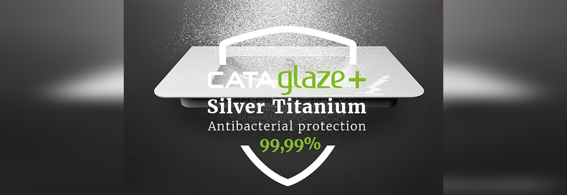 CATAGLAZE®+ SILVER TITANIUM THE INNOVATIVE ANTIBACTERIAL GLAZE IS STANDARD ON ALL CATALANO PRODUCTS