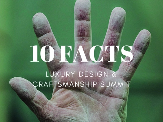 10 Things You Need to Know Before Luxury Design & Craftsmanship Summit