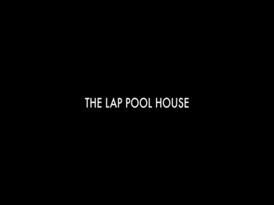 The Lap Pool House | 1080 FinalCut
