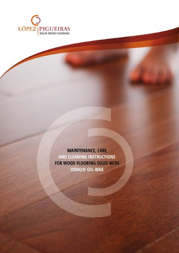 MAINTENANCE, CARE AND CLEANING INSTRCTIONS FOR WOOD FLOORING OILED WITH OSMO OIL-WAX