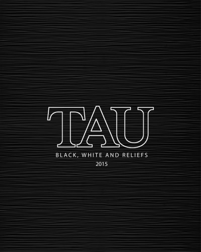 TAU Black, White and Reliefs 2015