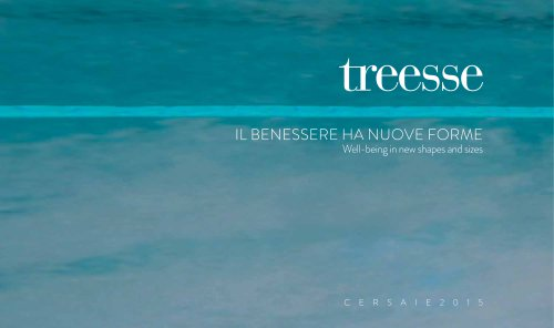 IL BENESSERE HA NUOVE FORME Well-being in new shapes and sizes