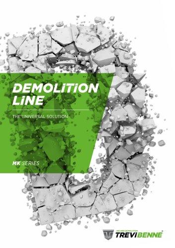 DEMOLITION LINE - MK SERIES