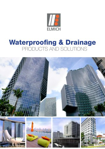 Waterproofing & Drainage PRODUCTS AND SOLUTIONS