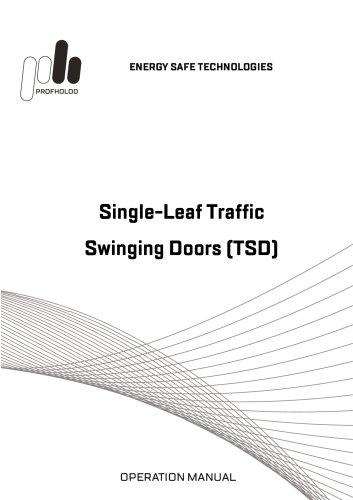 Manual Single-leaf traffic swinging doors (TSD)