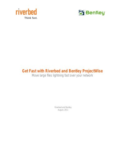 White Paper: Get Fast with Riverbed and Bentley ProjectWise