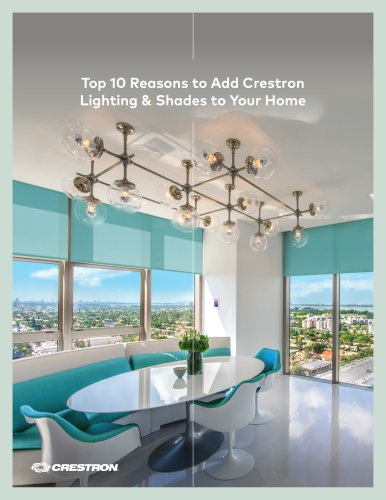 Top 10 Reasons to add Crestron Lighting & Shades to Your Home