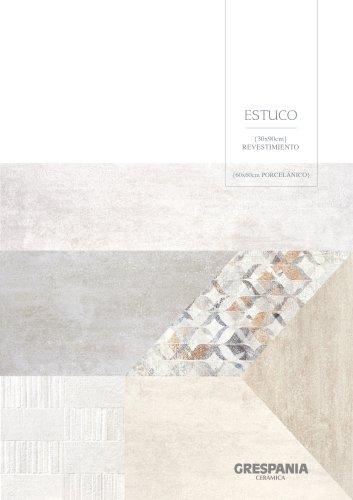ESTUCO-Wall Tiles+Porcelain Tiles