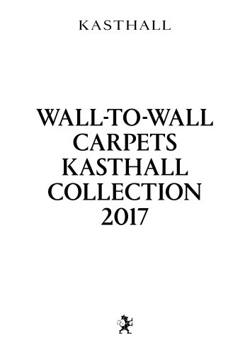 WALL-TO-WALL CARPETS KASTHALL COLLECTION 2017