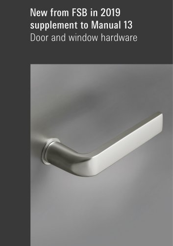 New from FSB in 2019 supplement to Manual 13 Door and window hardware