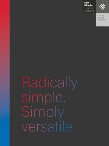 Radically simple. Simply Glen Dimplex Thermal Solutions versatile.