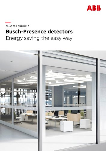 SMARTER BUILDING Busch-Presence detectors Energy saving the easy way