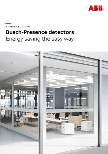 SMARTER BUILDING Busch-Presence detectors Energy saving the easy way