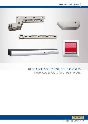 GEZE ACCESSORIES FOR DOOR CLOSERS : FROM COVER CAPS TO UPPER PIVOTS