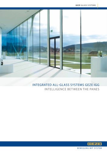 INTEGRATED ALL-GLASS SYSTEMS GEZE IGG : INTELLIGENCE BETWEEN THE PANES