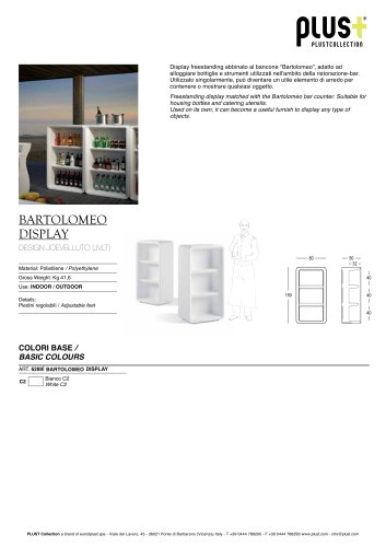 BARTOLOMEO DISPLAY
