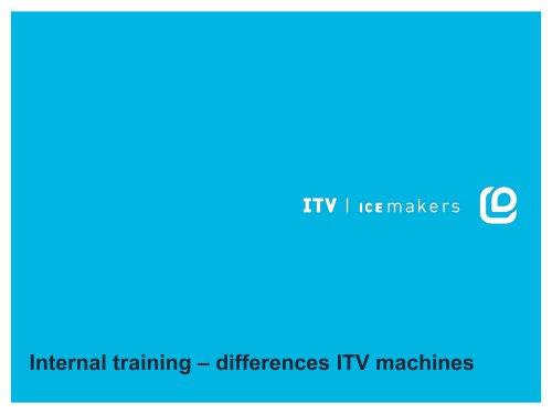 Internal training – differences ITV machines