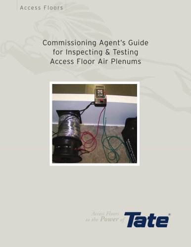 Commissioning Agent?s Guide for Inspecting & Testing Access Floor Air Plenums
