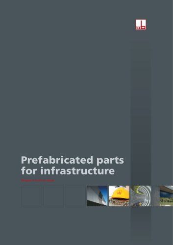 Prefabricated parts for infrastructure