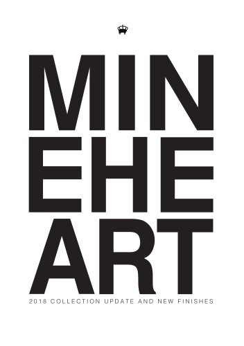MINEHEART 2018 COLLECTION UPDATE AND NEW FINISHES