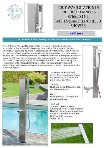 FOOT	WASH STATION IN BRUSHED	STAINLESS STEEL 316L WITH	SQUARE HAND HELD SHOWER