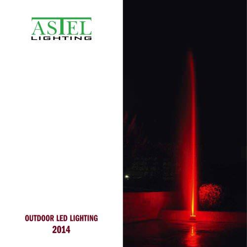 Outdoor LED Lighting - 2014 - ASTEL LIGHTING