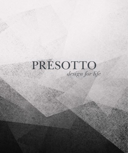 PRESOTTO design life 2014