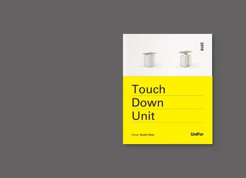 Touch Down Unit
